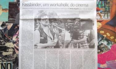 Matéria 30 anos sem Fassbinder. Valor Econômico, jun/12. Íntegra em https://ursodelata.com/2012/06/06/fassbinder-um-workaholic-do-cinema/