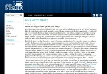 Crítica de Dear White People. Revista Interlúdio. Ago/15 (http://goo.gl/HDRTt8)